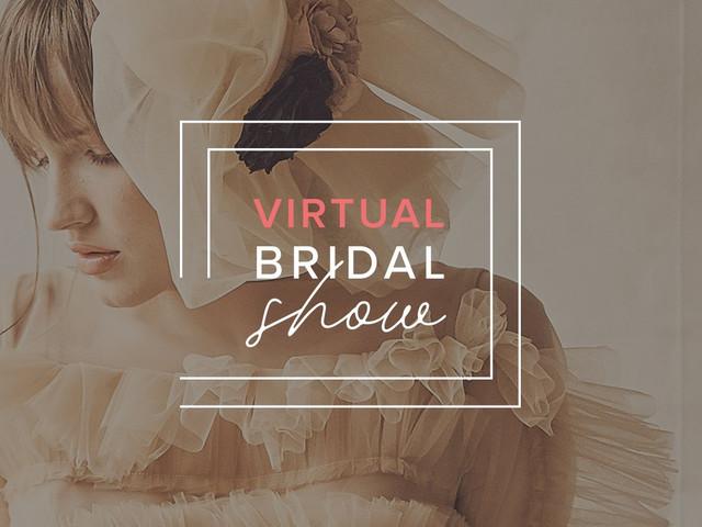 Toda la moda nupcial en el Virtual Bridal Show 2020 | 2021